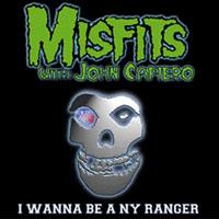 I Wanna Be a NY Ranger 1998 single by the Misfits
