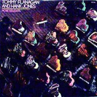 <i>More Delights</i> 1985 studio album by Tommy Flanagan and Hank Jones