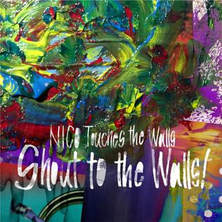 <i>Shout to the Walls!</i> 2013 studio album by Nico Touches the Walls