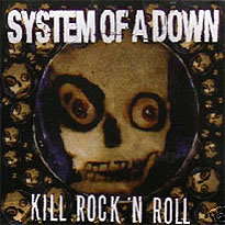 Titelbild des Gesangs Kill Rock n Roll von System of a Down