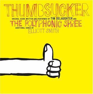 <i>Thumbsucker</i> (soundtrack) 2005 soundtrack album by The Polyphonic Spree, featuring Elliott Smith