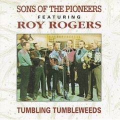 Tumbling Tumbleweeds Song performed by Sons of the Pioneers