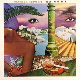 <i>Mr. Gone</i> (album) 1978 studio album by Weather Report