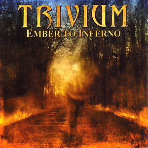 <i>Ember to Inferno</i> 2003 thrash metal album by Trivium