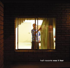 <i>Was It Fear</i> album by Half Visconte