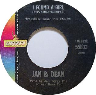 I Found a Girl (Jan and Dean song) 1965 single by Jan and Dean