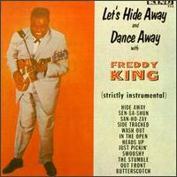 Let's Hide Away and Dance Away with Freddy King.jpg