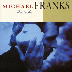 <i>Blue Pacific</i> (album) 1990 studio album by Michael Franks