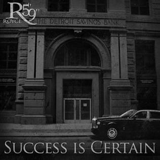 "<i>Success Is Certain</i> 2011 studio album by Royce da 59"""