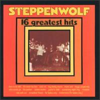 <i>16 Greatest Hits</i> 1973 greatest hits album by Steppenwolf