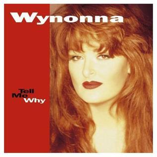<i>Tell Me Why</i> (Wynonna Judd album) 1993 studio album by Wynonna