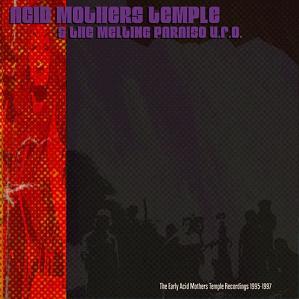 <i>The Early Acid Mothers Temple Recordings 1995–1997</i> 2007 compilation album by Acid Mothers Temple & The Melting Paraiso U.F.O.