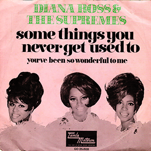 Some Things You Never Get Used To 1968 single by Diana Ross & the Supremes