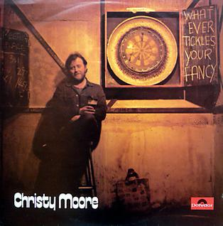<i>Whatever Tickles Your Fancy</i> Album by Christy Moore