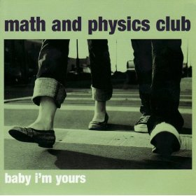 <i>Baby Im Yours</i> (EP) 2007 EP by Math and Physics Club