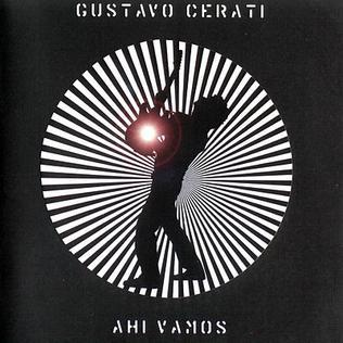 <i>Ahí vamos</i> 2006 studio album by Gustavo Cerati