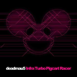 Infra Turbo Pigcart Racer 2014 single by Deadmau5