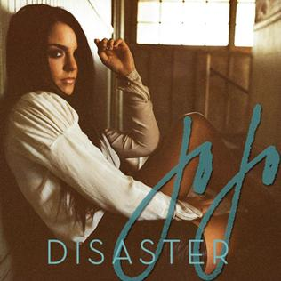 Disaster (JoJo song) 2011 single by JoJo