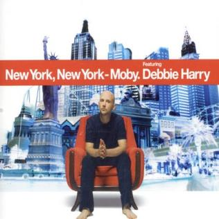 New York, New York (Moby song) 2006 single by Moby featuring Debbie Harry