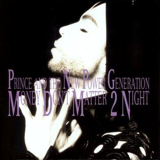 Money Dont Matter 2 Night 1992 single by Prince and The New Power Generation