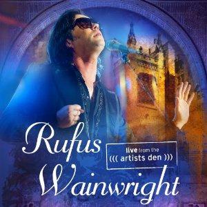 <i>Rufus Wainwright: Live from the Artists Den</i> 2014 live album by Rufus Wainwright