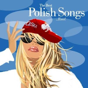 <i>The Best Polish Songs... Ever!</i> 2007 compilation album by various artists