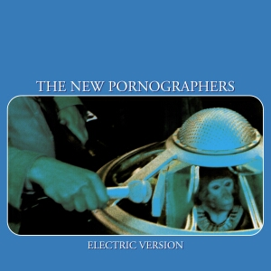The New Pornographers: The Electric Version