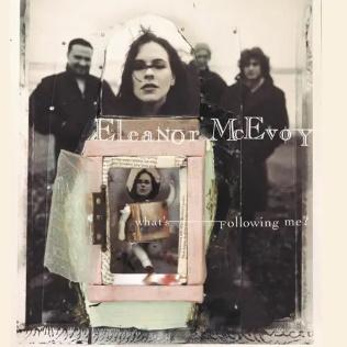<i>Whats Following Me?</i> 1996 studio album by Eleanor McEvoy