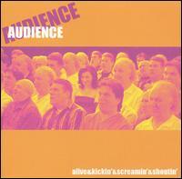 <i>Alive & Kickin & Screamin & Shoutin</i> 2005 live album by Audience