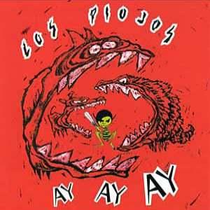 Los Piojos - Ay Ay Ay [1994] [FLAC] (SolidFiles)