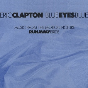 Blue Eyes Blue 1999 song composed by Diane Warren performed by Eric Clapton