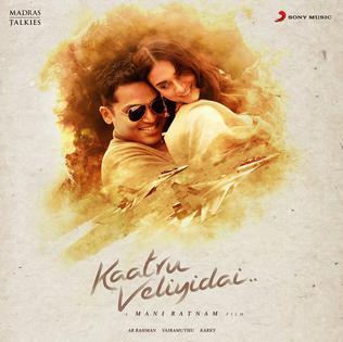 <i>Kaatru Veliyidai</i> (soundtrack) 2017 soundtrack album by A. R. Rahman
