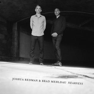 <i>Nearness</i> (album) 2016 live album by Joshua Redman and Brad Mehldau