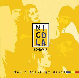 Dont Break My Heart (Nicola song) single by Nicoleta Alexandru