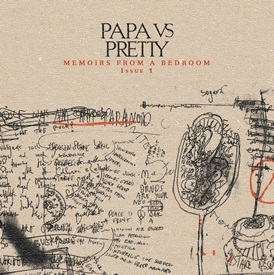 <i>Memoirs from a Bedroom: Issue 1</i> 2011 EP by Papa Vs Pretty