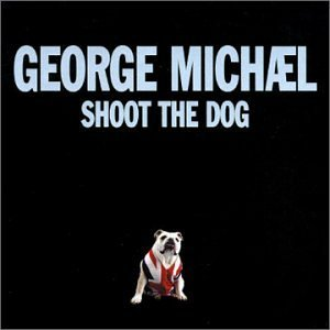 Shoot the Dog 2002 single by George Michael