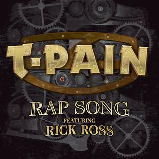 Rap Song 2010 promotional single by T-Pain featuring Rick Ross