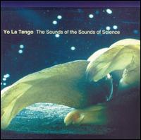 Yo La Tengo - The Sounds of the Sounds of Science.jpg