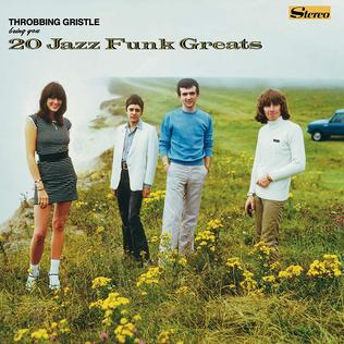 <i>20 Jazz Funk Greats</i> 1979 studio album by Throbbing Gristle