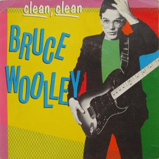 Clean, Clean song performed by Bruce Woolley
