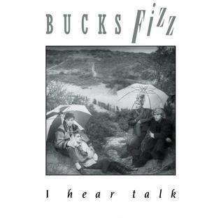 I Hear Talk (song) 1984 single by Bucks Fizz