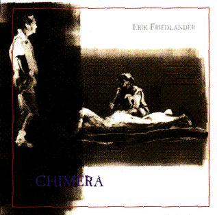 <i>Chimera</i> (Erik Friedlander album) 1995 studio album by Erik Friedlander