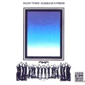 McCoy Tyner Echoes_of_a_Friend