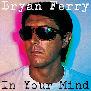 <i>In Your Mind</i> (album) album by Bryan Ferry