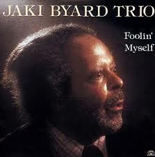 <i>Foolin Myself</i> 1988 studio album by Jaki Byard Trio