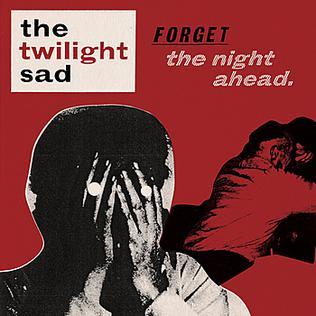 <i>Forget the Night Ahead</i> 2009 studio album by The Twilight Sad