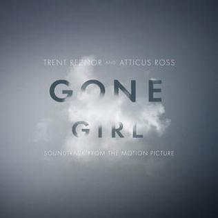 <i>Gone Girl</i> (soundtrack) 2014 soundtrack album by Trent Reznor and Atticus Ross