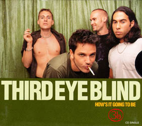 Hows It Going to Be song by Third Eye Blind