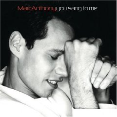 Marc Anthony You Sang to Me single