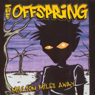 Million Miles Away The Offspring Song Wikipedia